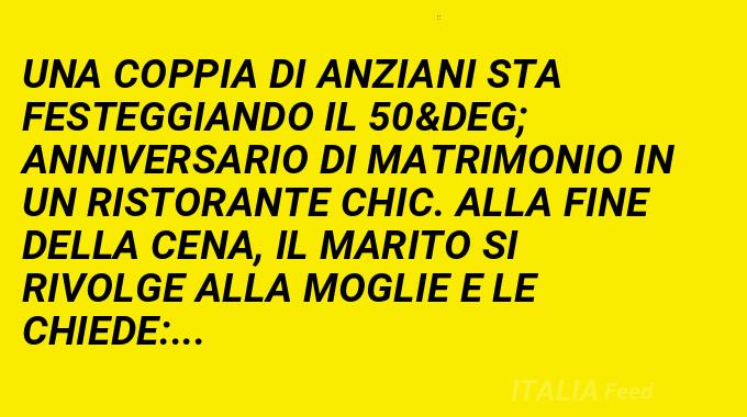 Anniversario Di Matrimonio Barzellette.Le Nozze D Oro Barzelletta
